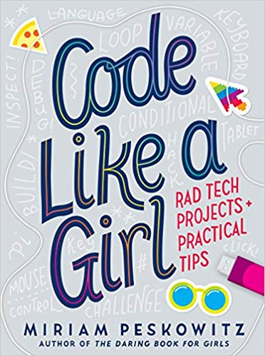 Code Like a Girl: Rad Tech Proejcts + Practical Tips